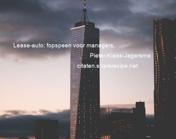 Citaten Voor Managers : Pieter klaas jagersma: lease auto: fopspeen voor managers.