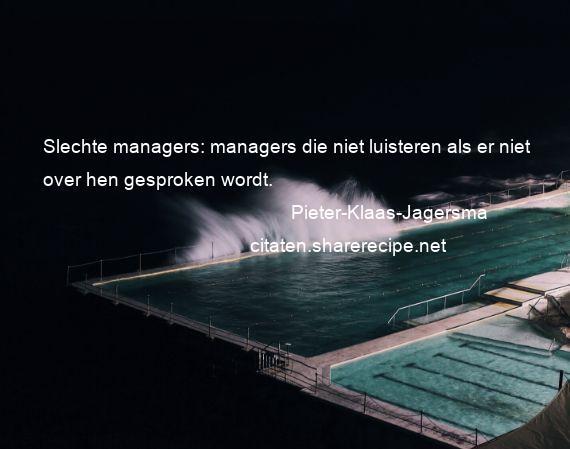 Citaten Voor Managers : Pieter klaas jagersma citaten aforismen citeert de grote