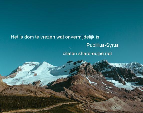 Citaten Nederlandse Literatuur : Publilius syrus citaten aforismen citeert de grote