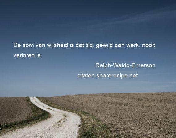 Citaten Tijd Net : Ralph waldo emerson citaten aforismen citeert de grote