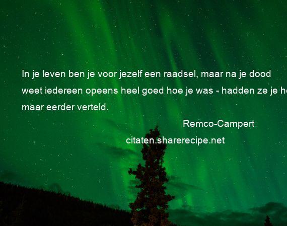 Citaten Over De Dood : Remco campert in je leven ben voor jezelf een raadsel