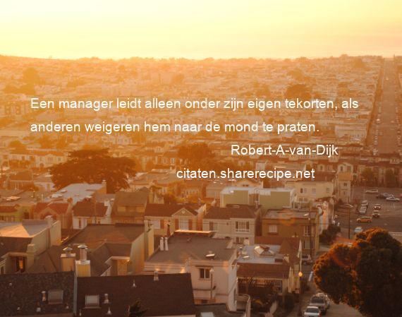 Citaten Voor Managers : Robert a van dijk citaten aforismen citeert de grote gedachten