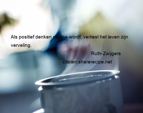 Ruth Zwijgers Als Positief Denken Routine Wordt Verliest
