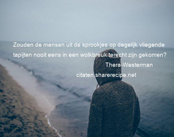 Citaten Uit Sprookjes : Thera westerman zouden de mensen uit de sprookjes op degelijk