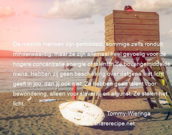 Citaten Over Talent : Tommy wieringa citaten aforismen citeert de grote