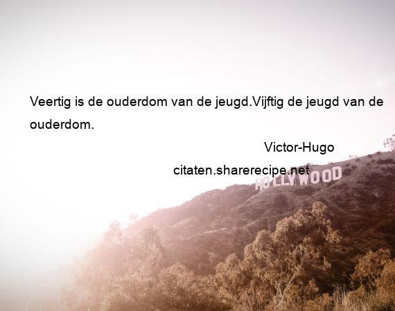 Citaten Over Jeugd : Victor hugo citaten aforismen citeert de grote gedachten