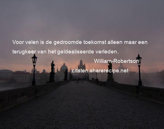 Citaten Toekomst Verleden : William robertson citaten aforismen citeert de grote