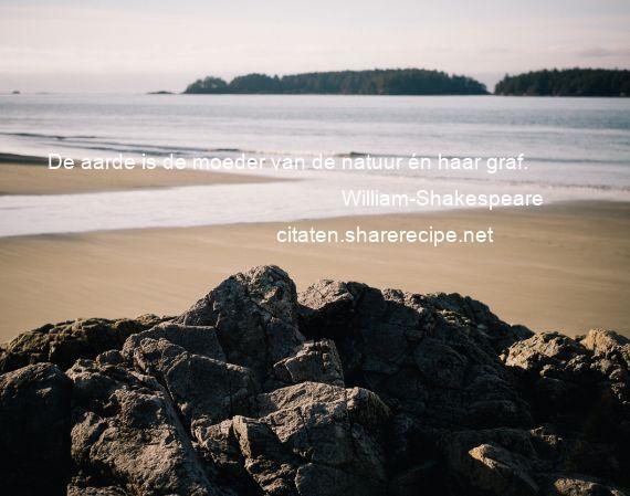 William Shakespeare De Aarde Is De Moeder Van De Natuur én