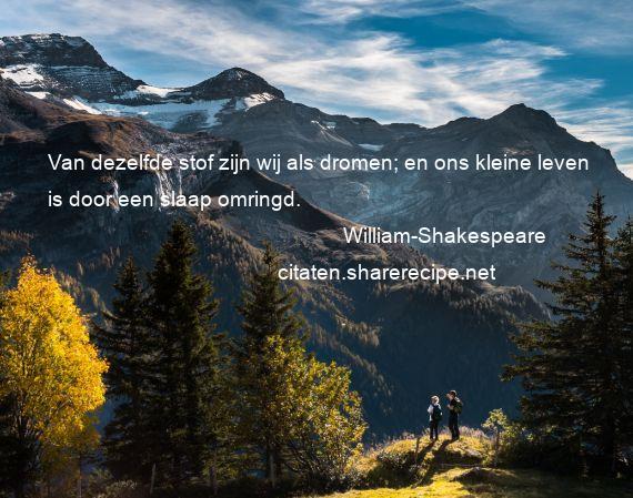 William Shakespeare Van Dezelfde Stof Zijn Wij Als Dromen
