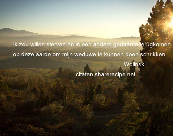 Citaten Over Sterven : Wolinski ik zou willen sterven en in een andere gedaante