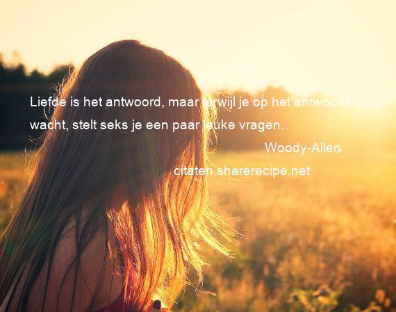 Grappige Citaten Liefde : Woody allen citaten aforismen citeert de grote