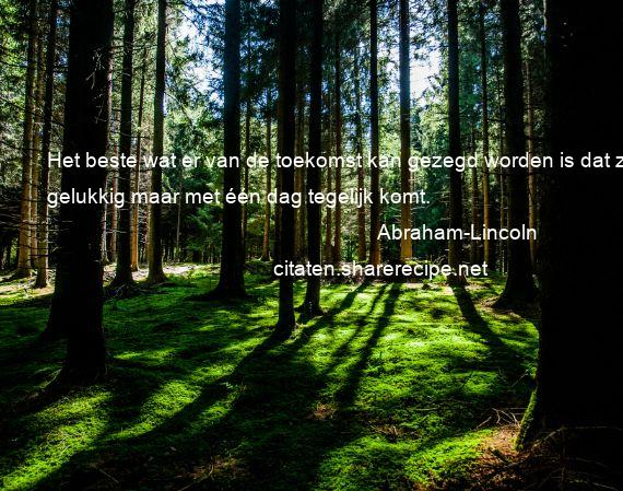 abraham lincoln spreuken Abraham Lincoln citaten ,aforismen, citeert de grote , gedachten  abraham lincoln spreuken