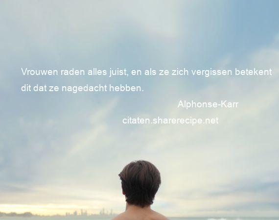 spreuken vergissen in mensen Alphonse Karr citaten ,aforismen, citeert de grote , gedachten  spreuken vergissen in mensen