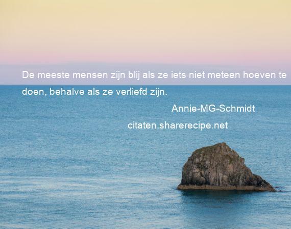 citaten spreuken Annie MG Schmidt citaten ,aforismen, citeert de grote , gedachten  citaten spreuken