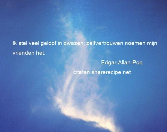 spreuken over geloof Edgar Allan Poe citaten ,aforismen, citeert de grote , gedachten  spreuken over geloof