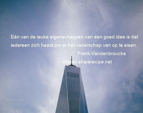 spreuken vaderschap Frank Vandenbroucke citaten ,aforismen, citeert de grote  spreuken vaderschap
