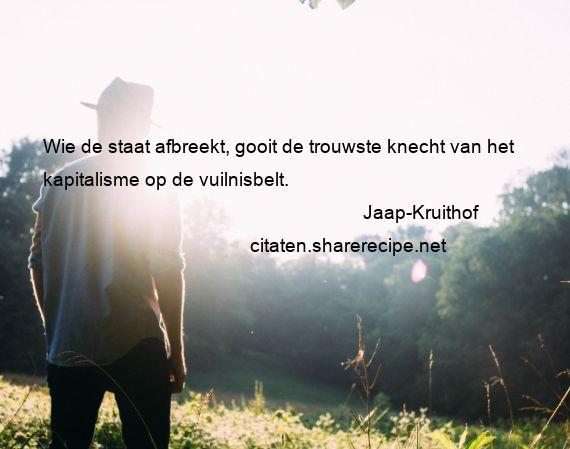 spreuken over verantwoordelijkheid Jaap Kruithof citaten ,aforismen, citeert de grote , gedachten  spreuken over verantwoordelijkheid