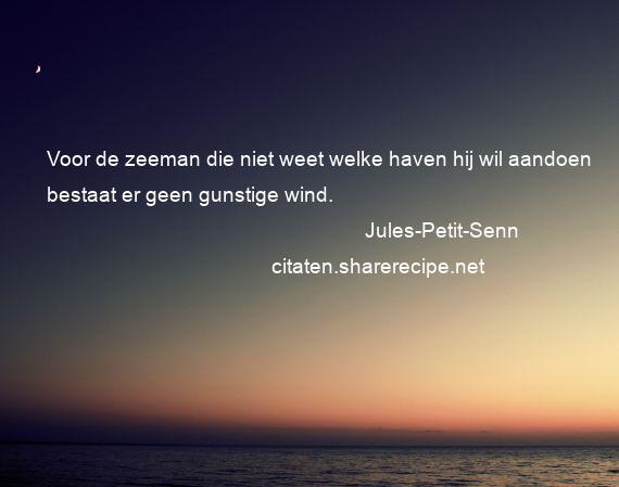 zeemans spreuken Jules Petit Senn: Voor de zeeman die niet weet welke haven hij wil  zeemans spreuken