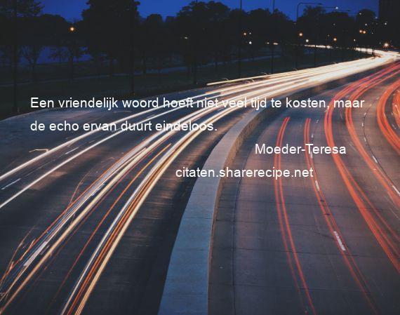 spreuken van moeder theresa Moeder Teresa citaten ,aforismen, citeert de grote , gedachten  spreuken van moeder theresa